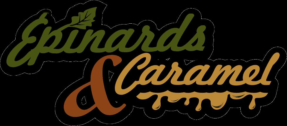 Épinards & Caramel